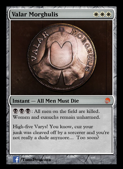 Valar morghulis magic card